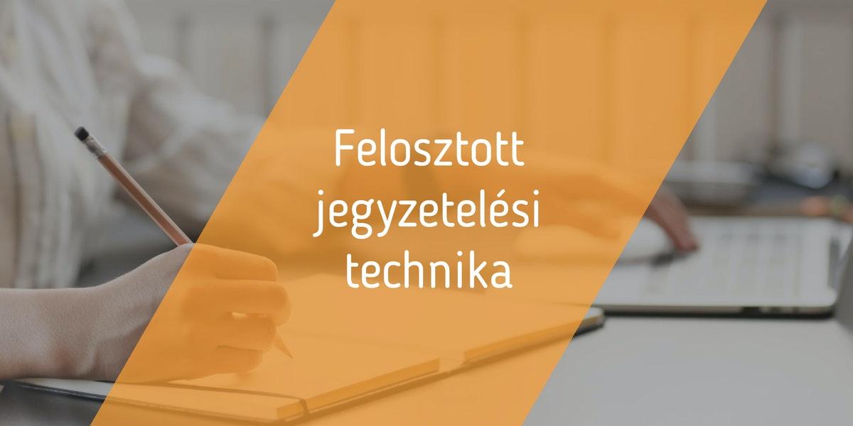 Read more about the article Felosztott jegyzetelési technika